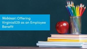 Offering-Virginia529-as-an-Employee-Benefit.jpg